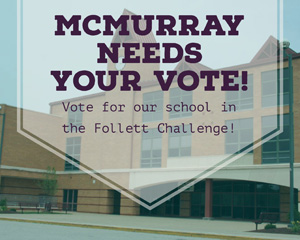 "Image of the front of McMurray School with the words ""McMurray Needs Your Vote"""