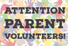 Attention Parent Volunteers