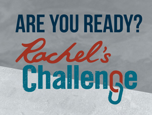 Are you ready for Rachel's Challenge?