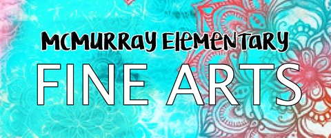 "The words ""McMurray Elementary Fine Arts"" on a blue and pink swirl background."